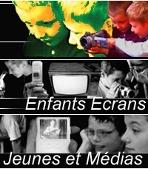 Enfants, écrans, jeunes et médias